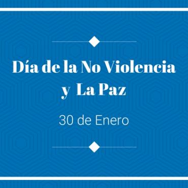 30 de Enero – Día de la No Violencia y de La Paz